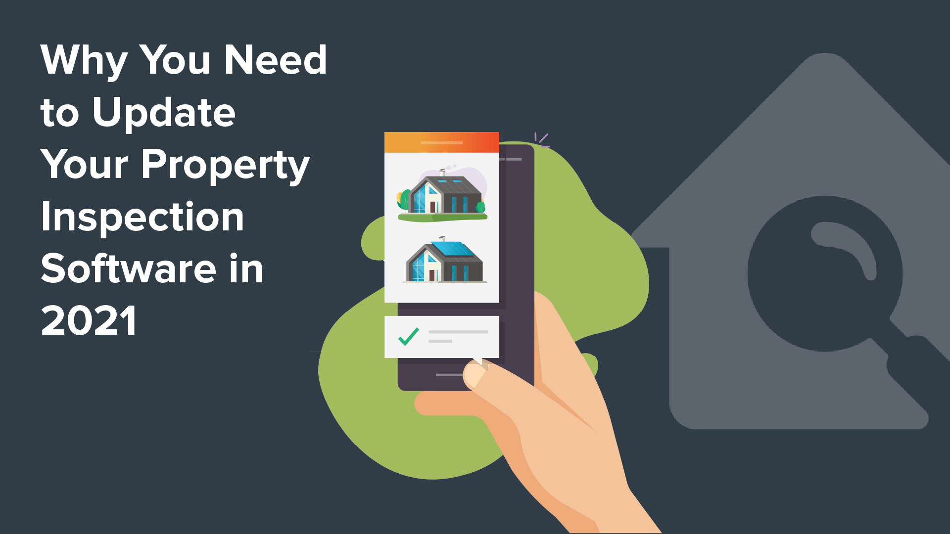 Why You Need to Update Your Property Inspection Software in 2021